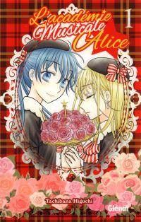 L'académie musicale Alice T1, manga chez Glénat de Higuchi