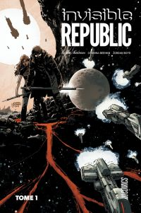 Invisible Republic T1, comics chez Hi Comics de Bechko, Hardman, Boyd