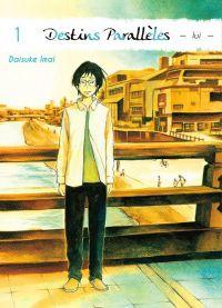 Destins parallèles - Lui T1, manga chez Komikku éditions de Imai