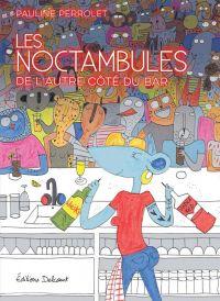 Les Noctambules : De l'autre côté du bar (0), bd chez Delcourt de Perrolet