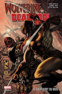 Wolverine vs Deadpool : Le loup sort du bois (0), comics chez Panini Comics de Golden, Moore, Liefeld, Way, Stephenson, Andreyko, Herrera, McDaniel, Dillon, Crystal, Digital broome, Rauch, Laughlin, Koblish, Milla, Going-Raney, Bianchi