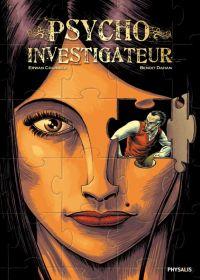 Psycho Investigateur T1, bd chez Physalis de Courbier, Dahan