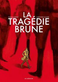 La Tragédie brune, bd chez Les arènes de Cadène, Gaultier, Galopin