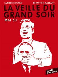 La Veille du grand soir : Mai 68 (0), bd chez Delcourt de Rotman, Vassant