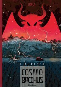 Cosmobacchus : Lucifer (0), bd chez Eidola de Meybeck