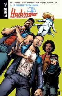 Harbinger Renegade T1 : Le jugement de Salomon (0), comics chez Bliss Comics de Roberts, Robertson, Martin, Juan Jose Ryp, Clark, Allen, d' Armata, Reber, Rodriguez