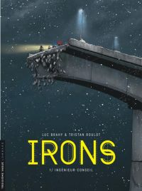 Irons T1 : Ingénieur-conseil (0), bd chez Le Lombard de Roulot, Brahy, Facio Garcia