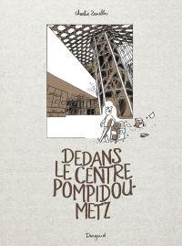 Dedans le centre Pompidou-Metz, bd chez Dargaud de Zanello