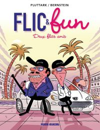 Flic & fun T2 : Deux flics amis (0), bd chez Fluide Glacial de Pluttark, Bernstein