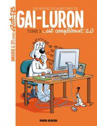 Les Nouvelles aventures de Gai-Luron T3 : ...est complètement 2.0 (0), bd chez Fluide Glacial de Sti, Amouriq, Mirabelle