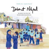 Debout Népal : Carnet de route d'une école à reconstruire (0), bd chez La boîte à bulles de Raynal, Joly, Joly