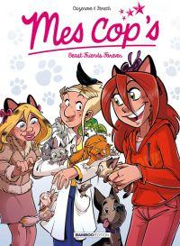 Mes cop's T9 : Beast Friends Forever (0), bd chez Bamboo de Cazenove, Fenech, Bricod