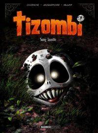 Tizombi T2 : Sang famille (0), bd chez Bamboo de Cazenove, William, Jacquemoire