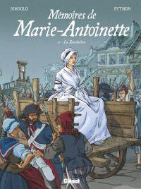 Mémoires de Marie-Antoinette T2 : Révolution (0), bd chez Glénat de Simsolo, Python, Smulkowski