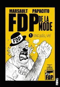 FDP de la mode T1 : Enculés, va ! (0), bd chez Ring de Marsault, Papacito