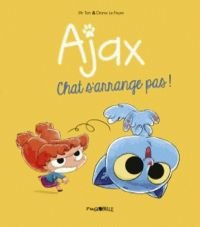 Ajax T2 : Chat s'arrange pas ! (0), bd chez Tourbillon de Mr Tan, le Feyer