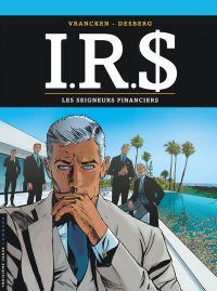 IR$ – cycle 10, T19 : Les seigneurs financiers (0), bd chez Le Lombard de Desberg, Vrancken, Marquebreucq