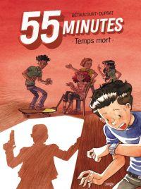 55 minutes T1 : Temps mort (0), bd chez Jungle de Bétaucourt, Duprat