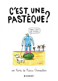 C'est une pastèque ?, bd chez Margot de Charentus