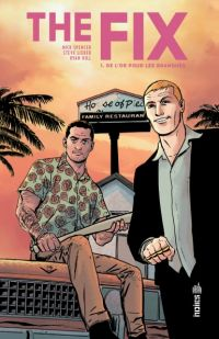 The Fix T1 : De l'or pour les banques (0), comics chez Urban Comics de Spencer, Lieber, Hill