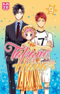 Takane & Hana T9, manga chez Kazé manga de Shiwasu