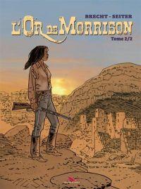 L'Or de Morrison T2, bd chez Les éditions du Long Bec de Seiter, Brecht