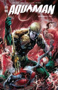 Aquaman intégrale  T1 : Aquaman Intégrale (0), comics chez Urban Comics de Lemire, Johns, Walker, Pelletier, Alquiza, Prado, Woods, Reis, Reis, Aviña, Eyring