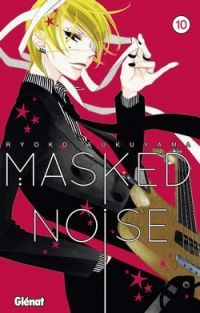 Masked noise T10, manga chez Glénat de Fukuyama