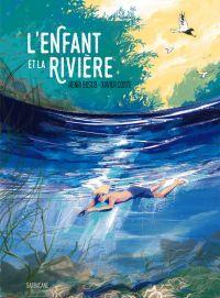 L'Enfant et la rivière, bd chez Sarbacane de