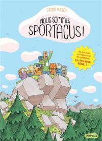 Nous sommes Sportacus, bd chez Sarbacane de Marco