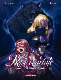 La Rose écarlate - Missions T6 : La belle et le loup 2/2 (0), bd chez Delcourt de Lyfoung, Jenny, Mister Choco Man, Aksonesilp, Fleur, Ogaki