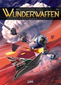 Wunderwaffen T13 : Tokyo, Bomb A (0), bd chez Soleil de Richard D.Nolane, Vicanovic-Maza, Miljic