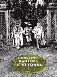 Tif et Tondu T1 : Les cahiers (1/3) (0), bd chez Dupuis de Robber, Blutch