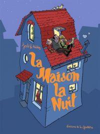 La Maison la nuit, bd chez Editions de la Gouttière de Joub, Nicoby
