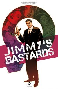 Jimmy's Bastards T1 : On va s'faire papa (0), comics chez Snorgleux de Ennis, Braun, Kalisz, Johnson