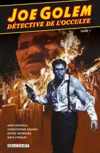 Joe Golem, détective de l'occulte T1, comics chez Delcourt de Mignola, Golden, Reynolds, Stewart