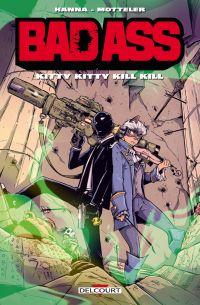 Bad Ass T6 : Kitty Kitty Kill Kill (0), comics chez Delcourt de Hanna, Motteler
