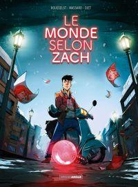Le Monde selon Zach, bd chez Bamboo de Rousselot, Massard, Djet