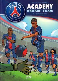 PSG Academy Dream Team T1 : A la conquête du monde (0), bd chez Soleil de Mariolle, Bento, Perdrolle