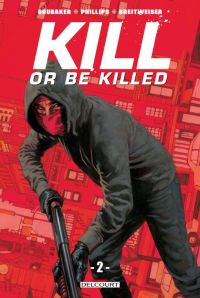 Kill or Be Killed T2, comics chez Delcourt de Brubaker, Phillips, Breitweiser