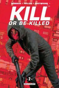 Kill or Be Killed T2, comics chez Delcourt de Brubaker, Phillips, Breitweiser