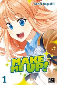 Make me up T1, manga chez Pika de Nagashii