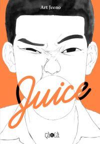 Juice T1, manga chez Çà et là de Jeeno