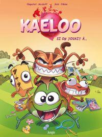 Kaeloo T1 : Si on jouait à... (0), bd chez Jungle de Nicoloff, Chapotot, Jezz, Odone