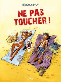 Ne pas toucher : Ne pas toucher ! (0), bd chez Joker de Dany