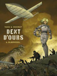 Dent d'ours – cycle 2, T6 : Silbervogel (0), bd chez Dupuis de Yann, Henriet, Usagi