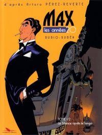 Max, les années 20 T1 : Le silence après le tango (0), bd chez Les éditions du Long Bec de Rubio, del Rincon, Lerolle