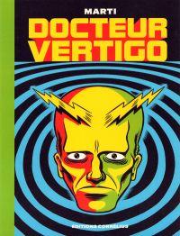 Docteur Vertigo : Docteur Vertigo (0), comics chez Cornelius de Marti