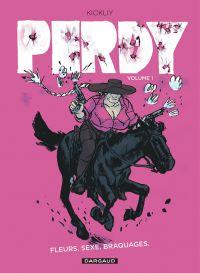 Perdy T1 : Fleurs - Sexe - Braquages (0), bd chez Dargaud de Kickliy