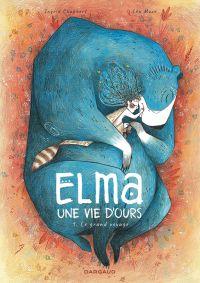 Elma, une vie d'ours T1 : Le grand voyage (0), bd chez Dargaud de Chabbert, Mazé